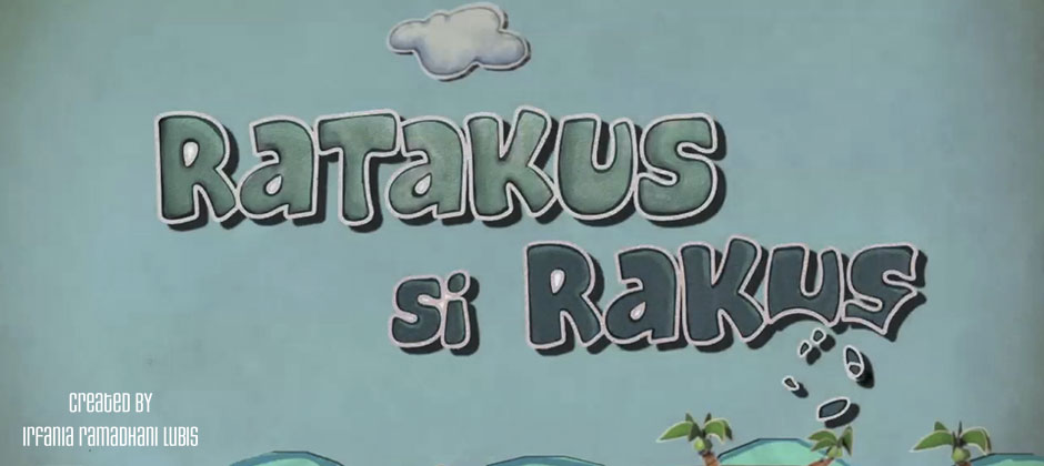 "The Making of ""Ratakus si Rakus"" by Irfania"